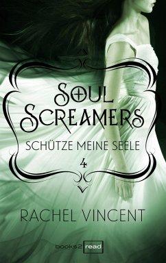 Schütze meine Seele / Soul Screamers Bd.4 (eBook, ePUB) - Vincent, Rachel