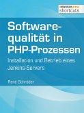 Softwarequalität in PHP-Prozessen (eBook, ePUB)