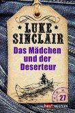 Das Mädchen und der Deserteur / Luke Sinclair Western Bd.27 (eBook, ePUB)