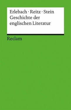 Geschichte der englischen Literatur (eBook, PDF) - Erlebach, Peter; Reitz, Bernhard; Stein, Thomas Michael