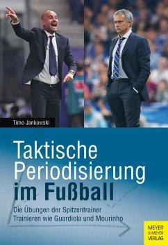Taktische Periodisierung im Fußball (eBook, ePUB) - Jankowski, Timo
