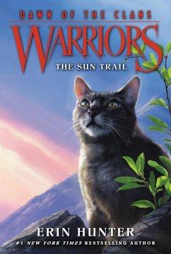 Warriors: Dawn of the Clans #1: The Sun Trail - Hunter, Erin