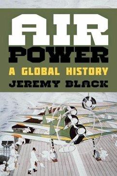 Air Power: A Global History - Black, Jeremy