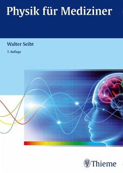 Physik für Mediziner - Seibt, Walter