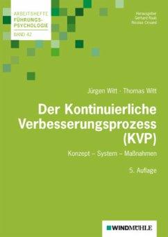 Der Kontinuierliche Verbesserungsprozess (KVP) - Witt, Jürgen; Witt, Thomas