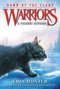 Warriors: Dawn of the Clans #5: A Forest Divided - Hunter, Erin