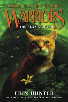 Warriors: Dawn of the Clans #4: The Blazing Star - Hunter, Erin