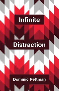 Infinite Distraction - Pettman, Dominic