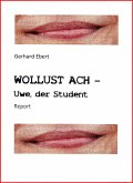 WOLLUST ACH - Uwe, der Student (eBook, ePUB)