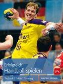 Erfolgreich Handball spielen (Mängelexemplar)