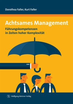 Achtsames Management - Faller, Dorothea; Faller, Kurt