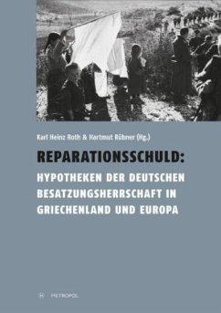 Reparationsschuld - Roth, Karl H.; Rübner, Hartmut