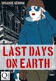 Last Days on Earth (eBook, ePUB)