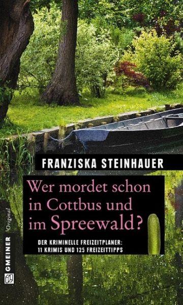 Wer mordet schon in Cottbus und im Spreewald? (Mängelexemplar)