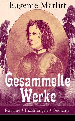 Gesammelte Werke: Romane + Erzählungen + Gedich...
