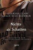 Nichts als Schatten / Legenden der Schattenjäger-Akademie Bd.4 (eBook, ePUB)
