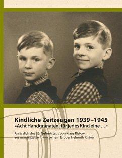 Kindliche Zeitzeugen 1939 - 1945