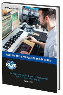 Moderne Musikproduktion in der Praxis - Bohn, Lars