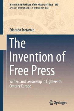 The Invention of Free Press: Writers and Censorship in Eighteenth Century Europe - Tortarolo, Edoardo