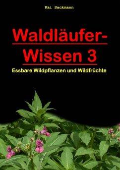 Waldläufer-Wissen 3 (eBook, ePUB) - Sackmann, Kai
