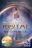 Ein Leben aus Glas / Royal Bd.1 (eBook, ePUB)