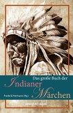 Das große Buch der Indianer-Märchen (eBook, ePUB)