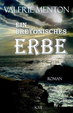 Ein bretonisches Erbe (eBook, ePUB) - Menton, Valerie