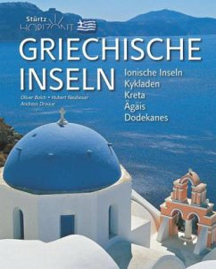 Horizont Griechische Inseln - Ionische Inseln - Kykladen - Kreta - Agäis - Dodkanes - Bolch, Oliver; Neubauer, Hubert; Drouve, Andreas