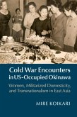 Cold War Encounters in US-Occupied Okinawa (eBook, PDF)