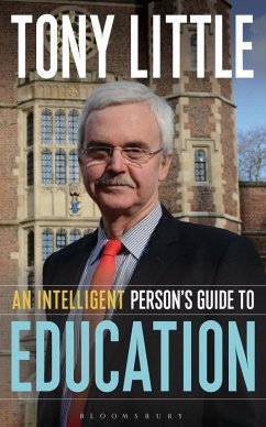 An Intelligent Person's Guide to Education (eBook, PDF) - Little, Tony