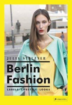 Berlin Fashion, deutsche Ausgabe (Mängelexemplar) - Stelzner, Julia