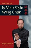 An Approach to Ip Man Style Wing Chun (eBook, ePUB)