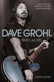 Dave Grohl - Times Like His: Foo Fighters, Nirvana & Other Misadventures (eBook, ePUB)