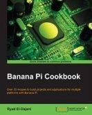 Banana Pi Cookbook (eBook, ePUB)