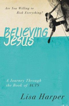 Believing Jesus (eBook, ePUB) - Harper, Lisa