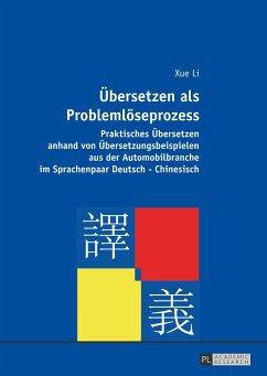 Übersetzen als Problemlöseprozess - Li, Xue