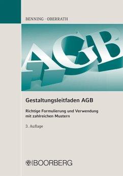 Gestaltungsleitfaden AGB (eBook, ePUB) - Benning, Axel; Benning, Bettina; Oberrath, Jörg-Dieter; Oberrath, Ellen