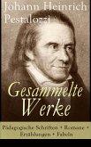 Gesammelte Werke: Pädagogische Schriften + Romane + Erzählungen + Fabeln (eBook, ePUB)
