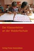 Der Klassenlehrer an der Waldorfschule (eBook, ePUB)