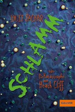 Schlamm oder Die Katastrophe von Heath Cliff (eBook, ePUB) - Sachar, Louis