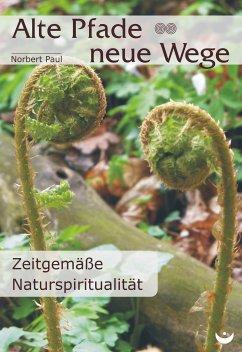 Alte Pfade - neue Wege (eBook, ePUB) - Paul, Norbert