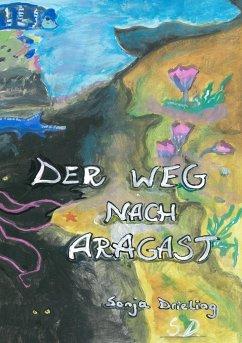 Der Weg nach Aragast