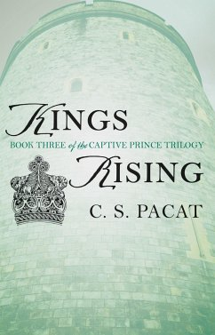The Captive Prince 3. Kings Rising - Pacat, C. S.