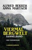 Viermal Bergwelt: Sammelband (eBook, ePUB)