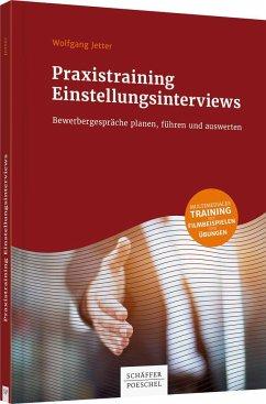Praxistraining Einstellungsinterviews - Jetter, Wolfgang