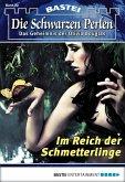 Im Reich der Schmetterlinge / Die schwarzen Perlen Bd.22 (eBook, ePUB)