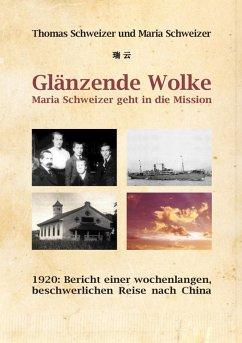 Glänzende Wolke - Maria Schweizer geht in die Mission (eBook, ePUB)