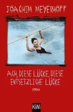 Ach, diese Lücke, diese entsetzliche Lücke / Alle Toten fliegen hoch Bd.3 (eBook, ePUB) - Meyerhoff, Joachim