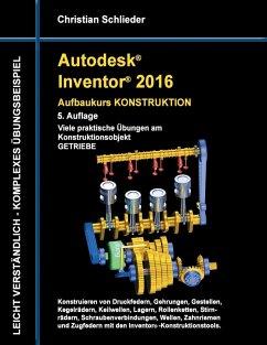 Autodesk Inventor 2016 - Aufbaukurs Konstruktion (eBook, ePUB) - Schlieder, Christian