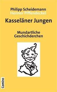Kasseläner Jungen - Scheidemann, Philipp; Piffendeckel, Henner